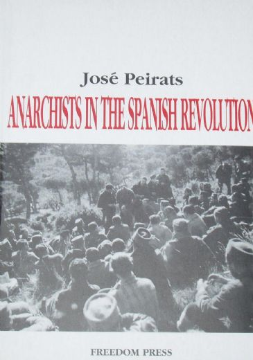 Anarchists in the Spanish Revolution, by Jose Peirats
